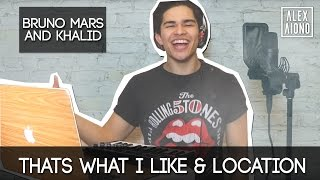 Thats What I Like and Location by Bruno Mars and Khalid | Alex Aiono Mashup