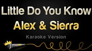 Video Alex & Sierra - Little Do You Know (Karaoke Version) MP3, 3GP, MP4, WEBM, AVI, FLV Maret 2018