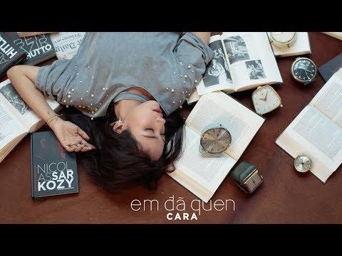 CARA - EM ĐÃ QUEN   Official M/V