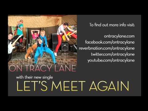 On Tracy Lane - Let's Meet Again (OTL)