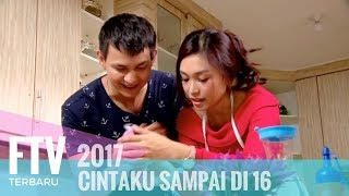 Video FTV Marcell Darwin & Luthya Sury - Cintaku Sampai Di 16 MP3, 3GP, MP4, WEBM, AVI, FLV Oktober 2018