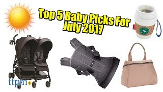 Top 5 Baby Gear in July 2017