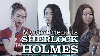 Video My Girlfriend is Sherlock Holmes MP3, 3GP, MP4, WEBM, AVI, FLV April 2019