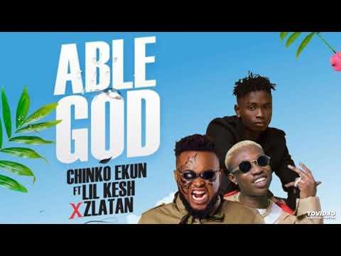 Chinko Ekun Ft. Lil Kesh & Zlatan – Able God