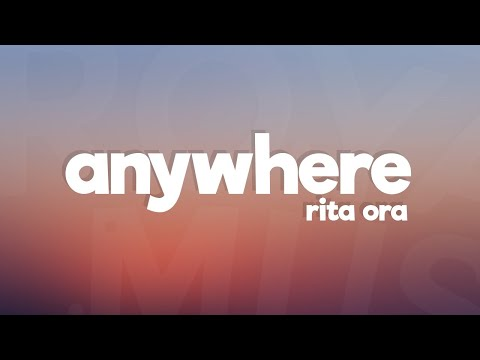 Rita Ora - Anywhere (Lyrics / Lyric Video)
