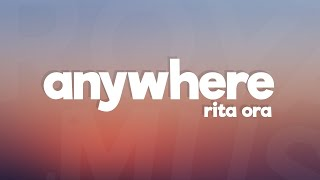 Video Rita Ora - Anywhere (Lyrics / Lyric Video) MP3, 3GP, MP4, WEBM, AVI, FLV Juli 2018