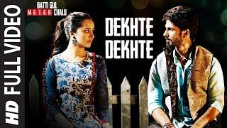 Video Dekhte Dekhte Full Song | Batti Gul Meter Chalu | Atif Aslam | Shahid K Shraddha K | Nusrat Saab MP3, 3GP, MP4, WEBM, AVI, FLV Mei 2019