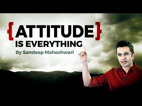 ATTITUDE Is EVERYTHING - Motivational Video By Sandeep Maheshwari I Hindi