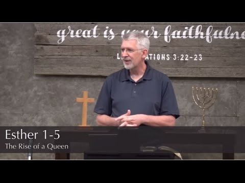 Esther 1-5  The Rise of a Queen