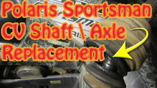 6. DIY How to Replace a Rear CV Shaft \Axle on a Polaris Sportsman ATV Bad CV Joint Clicking