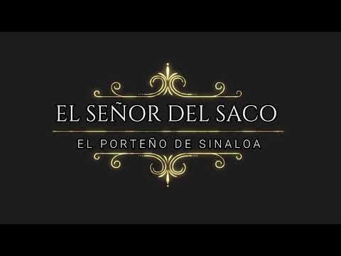 EL SEÑOR DEL SACO | EL PORTEÑO DE SINALOA 2018