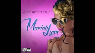 Mariahlynn - Once Upon A Time (I was a hoe) Produced By @thirstpro