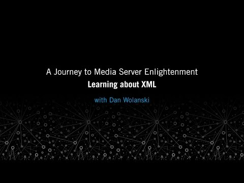 Learning about XML: A Journey to Media Server Enlightenment