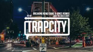 Video Louis The Child & RAYE - Breaking News (Duke & Jones Remix) MP3, 3GP, MP4, WEBM, AVI, FLV Maret 2019