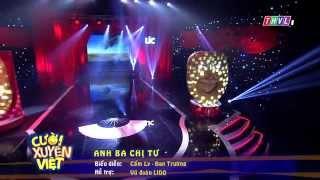 Cười Xuyên Việt| Chung kết 6 (29/5): Đan Trường & Cẩm Ly: Anh Ba Chị Tư, cuoi xuyen viet, cười xuyên việt, cười xuyên việt tập 8, cuoi xuyen viet chung ket 6