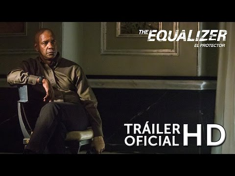 THE EQUALIZER: El Protector. Con Denzel Washington. Tráiler Oficial. Ya en Cines.