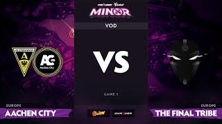 [RU] Aachen City Esports vs The Final Tribe, Game 1, StarLadder ImbaTV Minor S2 EU Qualifiers