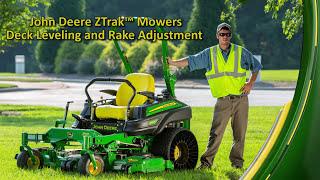 "9. John Deere ZTrakâ""¢ Mowers Deck Leveling and Rake Adjustment"