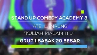 Video Stand Up Comedy Academy 3 : Ate, Lampung - Kuliah Malam Itu MP3, 3GP, MP4, WEBM, AVI, FLV November 2017