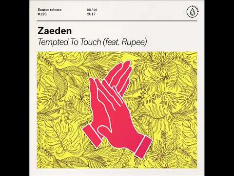 Zaeden - Tempted To Touch (feat. Rupee) (Original Mix)
