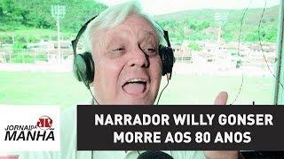 Narrador Willy Gonser morre aos 80 anos em decorrência de uma pneumonia