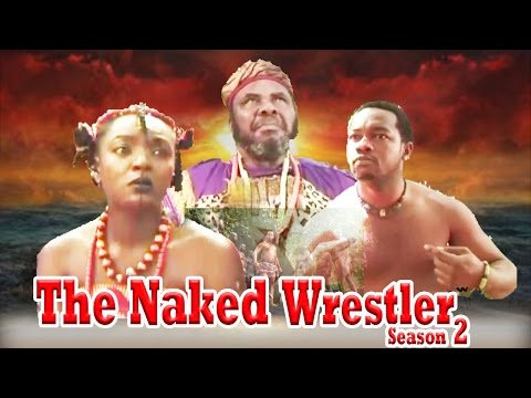 The Naked Wrestler 4     -  Nigerian Nollywood Movie