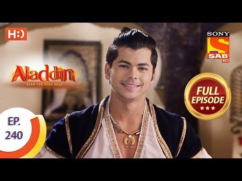 Aladdin - Ep 240 - Full Episode - 17th July, 2019