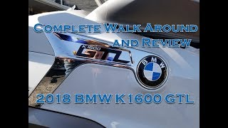 6. 2018 BMW K1600 GTL Quick and Thorough Review & Walk Around