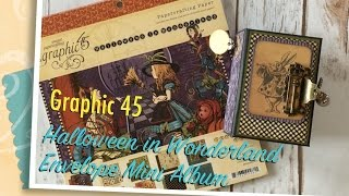 Hello everyone! Well I just have to say I was super excited when Graphic 45 announced they are bringing back their fabulous Halloween in Wonderland Collectio...