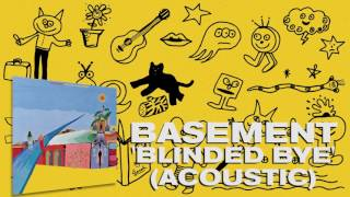 Basement: Blinded Bye (Acoustic) (Official Audio)