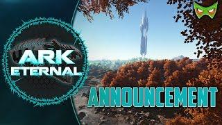 ARK ETERNAL & CRYSTAL ISLES ANNOUNCEMENT! - MODDED ARK: ETERNAL