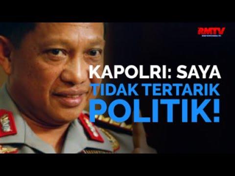 Kapolri: Saya Tidak Tertarik Politik!