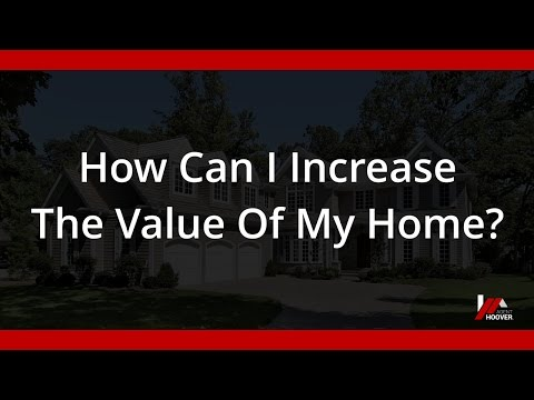 How Can I Increase The Value Of My Home?