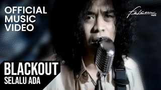Video Blackout - Selalu Ada MP3, 3GP, MP4, WEBM, AVI, FLV Mei 2019