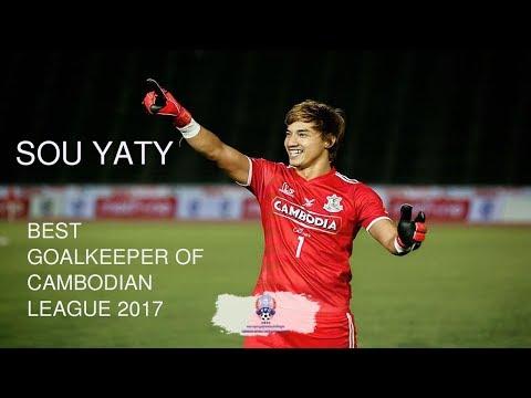 SOU YATY ▶  BEST GOALKEEPER OF CAMBODIAN LEAGUE 2017