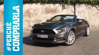 Ford Mustang 2.3 EcoBoost, perchè comprarla... e perchè no [VIDEO] - Video Test