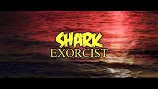 SHARK EXORCIST(2015) Trailer