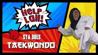 Video HELP LAH! Ep 1: Sya Does TAEKWONDO! MP3, 3GP, MP4, WEBM, AVI, FLV Oktober 2018
