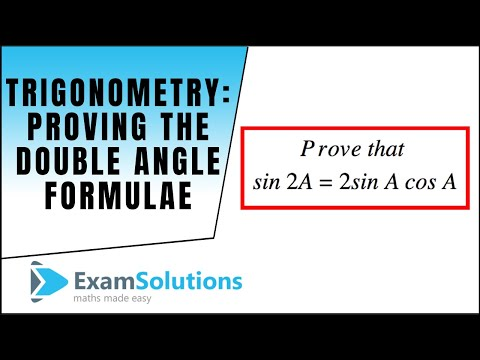 Trigonometrie - Proof of Double Angle Formeln: ExamSolutions