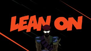 Major Lazer & DJ Snake - Lean On (feat. M�)