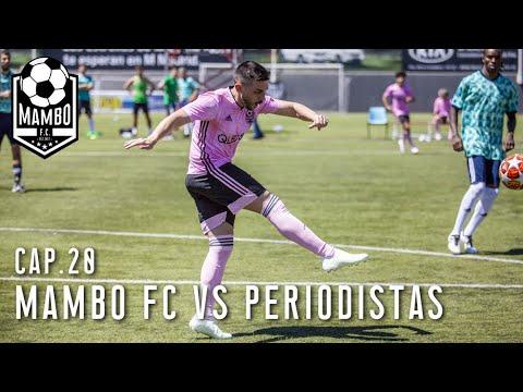 MAMBO FC vs PERIODISTAS DEPORTIVOS  EP.20  MAMBO FC