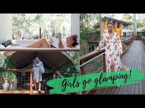 Ep 32: GIRLS GO GLAMPING! // First world problems | Fine dining | Luxury living!