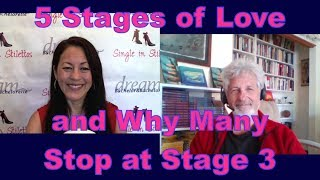Find out what the 5 stages of love are and why many relationships stop at stage 3 from a top dating & relationship coach for women over 40.Suzanne Oshima, Matchmaker & Dating Coach at Dream Bachelor & Bachelorette & the Founder of Single in Stilettos (http://www.singleinstilettos.com) interviews Tinzley Bradford, Life, Love & Relationship Coach.Get relationship advice for women over 40 & relationship tips for women from a top dating coach for women over 40 & 50.3 Secrets Guaranteed to Attract Any Man!Get the Free Report Now!http://www.singleinstilettos.com/m-3-secrets-attract-man-ytSponsored by CupidsPulse http://www.cupidspulse.comSuzanne Oshima is a Matchmaker & Dating Coach at Dream Bachelor & Bachelorette: http://www.dreambachelor.comDating advice for women over 40. Dating advice for women over 50.Get the best dating advice for women over 50 from Dr. Jed Diamond.Stay tuned for the next Single in Stilettos Weekly Show and get the best dating advice & dating tips!