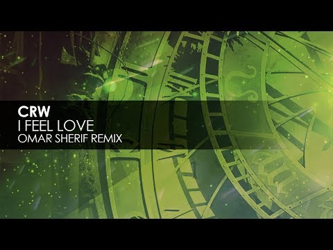 CRW - I Feel Love (Omar Sherif Remix)