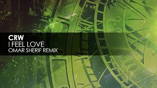 CRW - I Feel Love (Omar Sherif Remix)