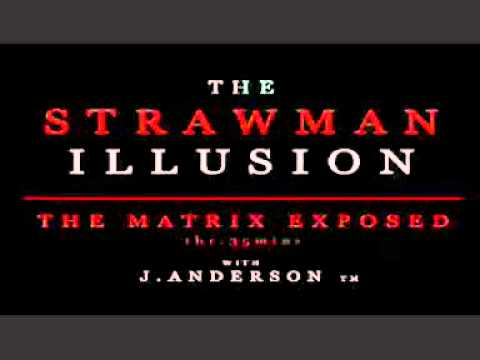 The Strawman Illusion – The Matrix Exposed (part 1 of 10)