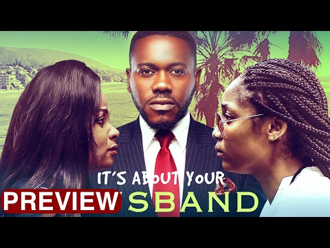 Its About Your Husband - Latest 2017 Nigerian Nollywood Drama Movie (10 min preview)