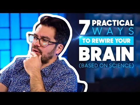 ‪7 Practical Ways To Rewire Your Brain (Based On Science)‬‏