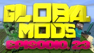 "Global Mods - Global Mods: Episodio 23 ""Lo Quemo Todo!!"""
