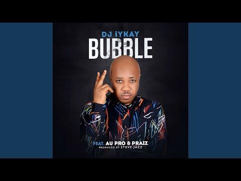 Bubble (feat. Au Pro & Praiz)